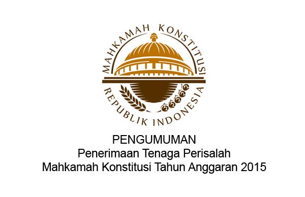Pengumuman Penerimaan Tenaga Perisalah Mahkamah Konstitusi Tahun Anggaran 2015