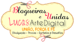 Blogueiras Unidas & Lucas Arte Digital