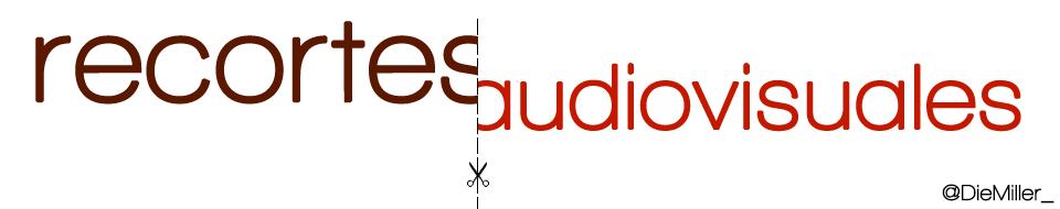 Recortes Audiovisuales