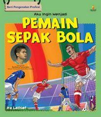 My 7th Book (2010) : Aku Ingin Menjadi Pemain Sepak Bola (Best Seller)