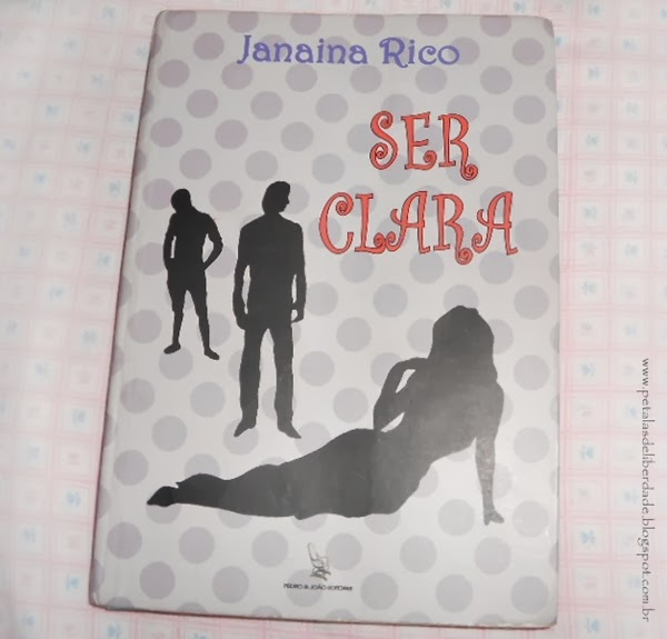 Ser Clara, Janaina Rico, Pedro & João editores, capa, livro, sinopse