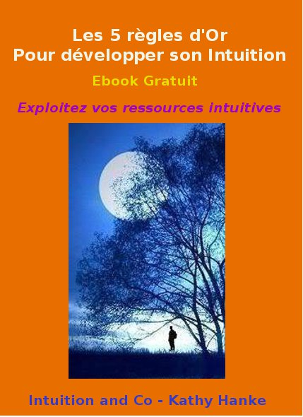 Bienvenue sur le blog de Intuition and Co et Kathy Hanke!