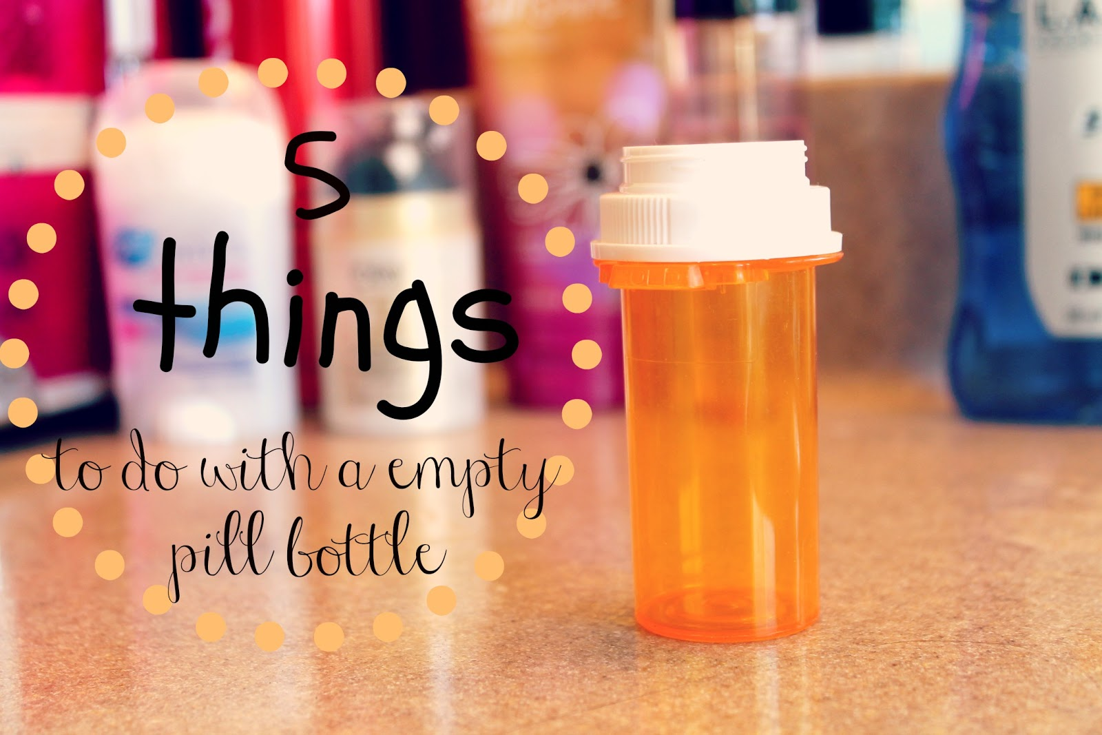 the beauty blog 5 things to do with a empty pill bottle