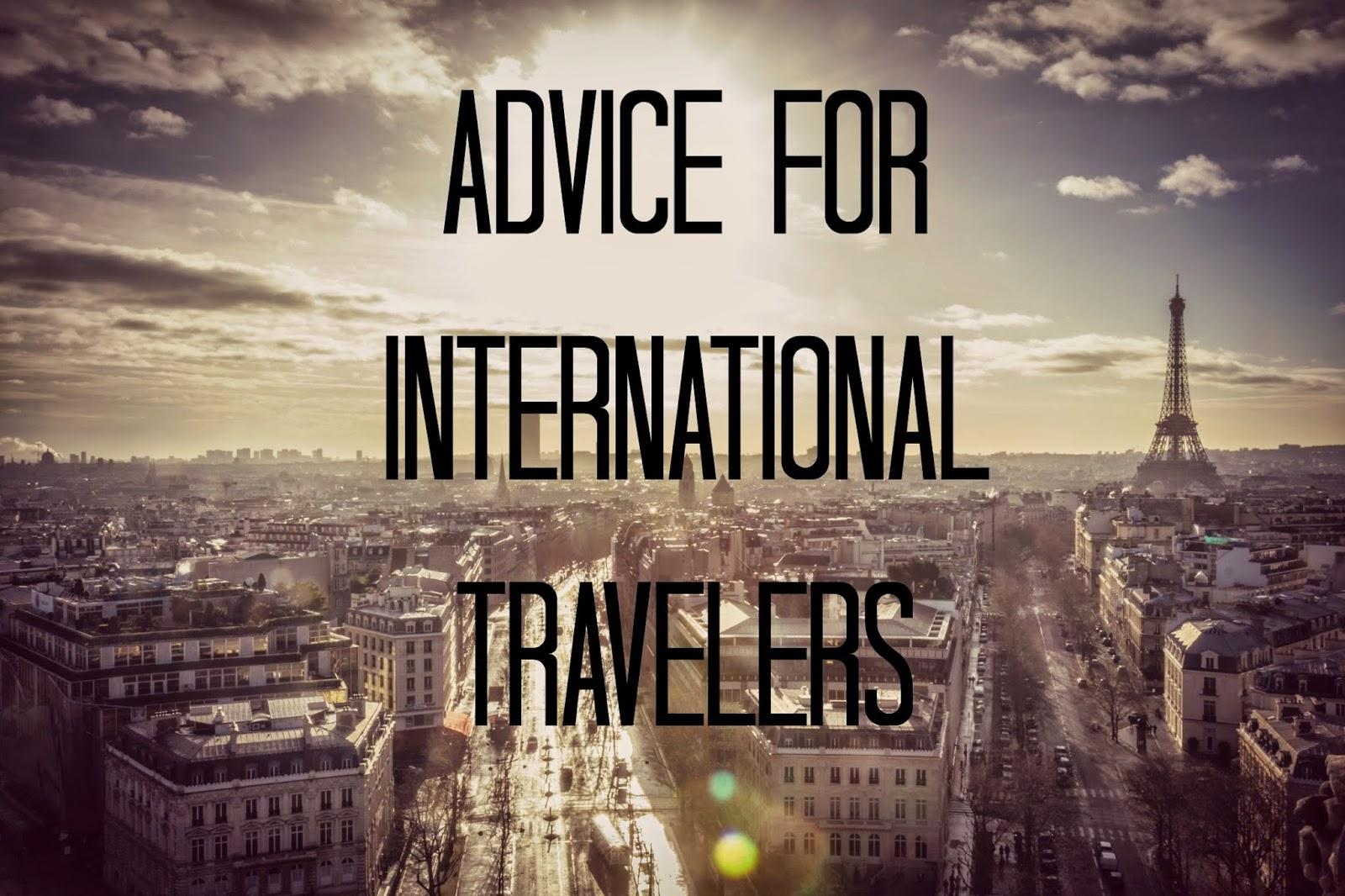 Advice for International Travelers
