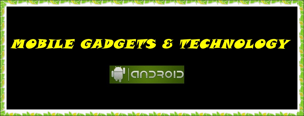 Mobile Gadgets & technology