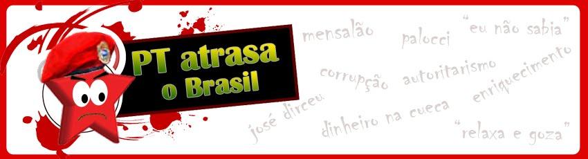 PT Atrasa o Brasil