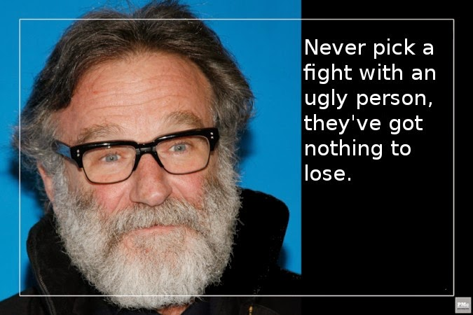 Never pick a fight with an ugly person