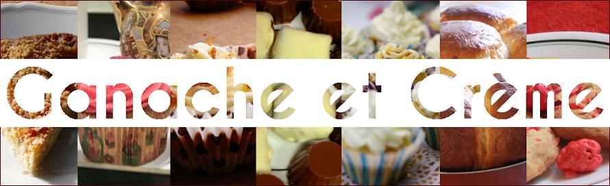 Ganache et Crème