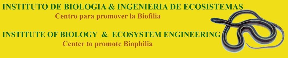 INSTITUTO DE BIOLOGIA & INGENIERIA DE ECOSISTEMAS