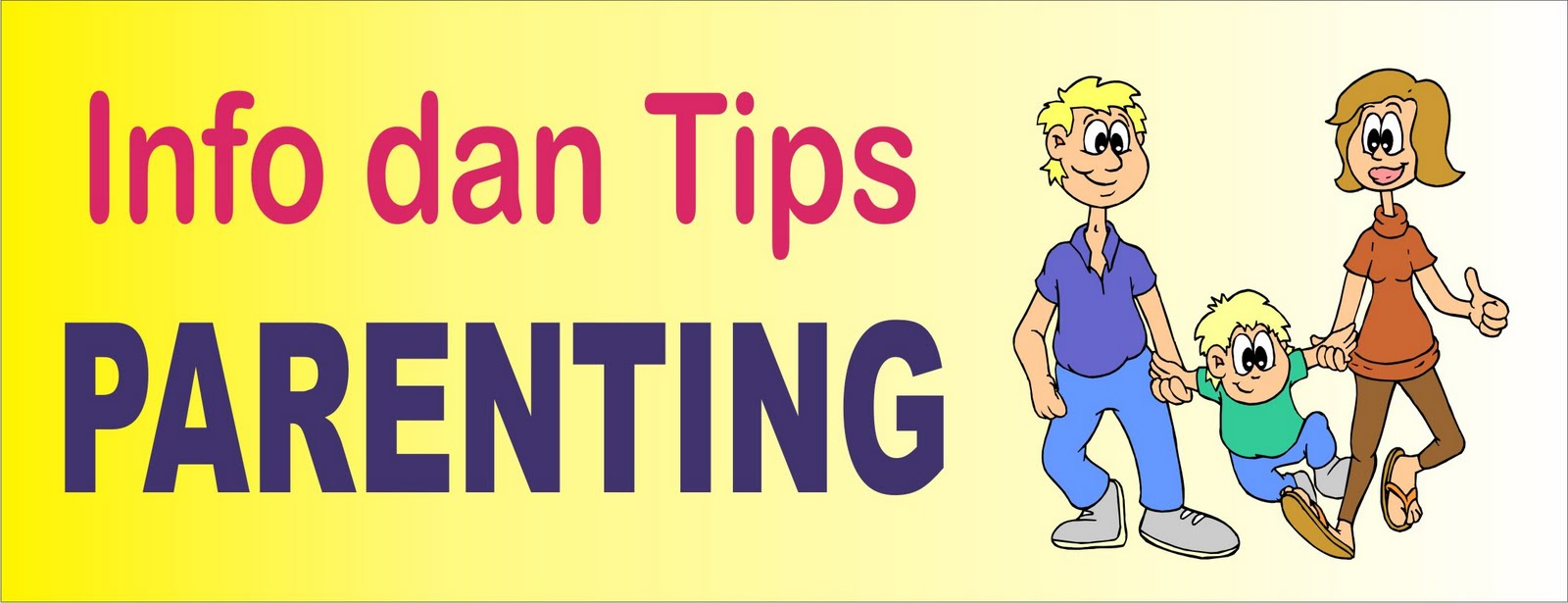 Kumpulan Info dan Tips PArenting (Kumpulan Tips Parenting / Cara