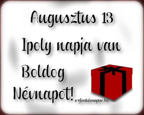 Augusztus 13 - Ipoly névnap
