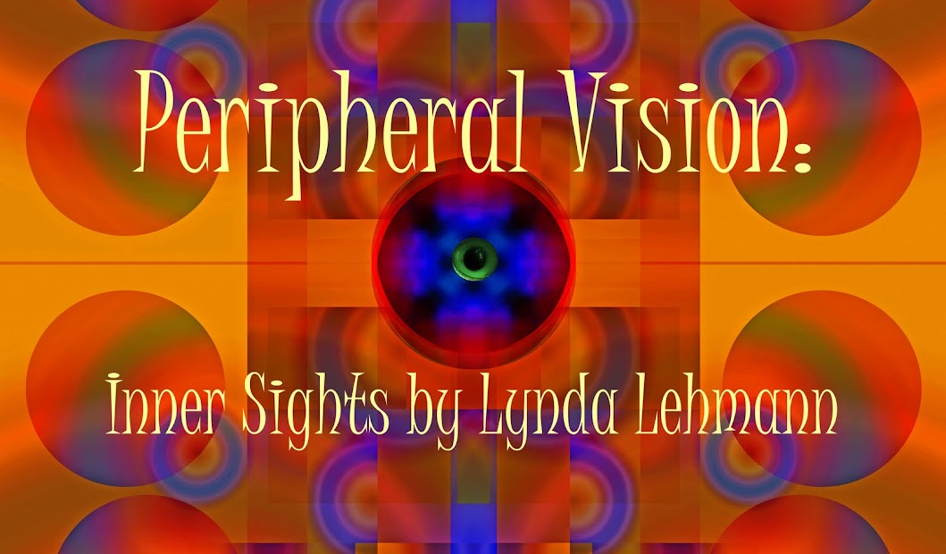 Peripheral Vision - Inner Sights by Lynda Lehmann