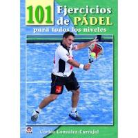 Libro 101 EJERCICIOS DE PÁDEL PARA TODOS LOS NIVELES