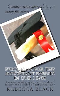http://www.amazon.com/Etiquette-Important-Events-Our-Lives/dp/1499718322/ref=sr_1_1_twi_1_pap?s=books&ie=UTF8&qid=1432311374&sr=1-1&keywords=etiquette+for+the+important+events+in+our+lives