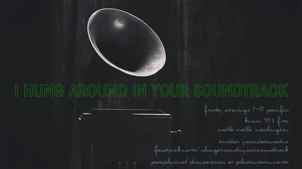 I Hung Around In Your Soundtrack...