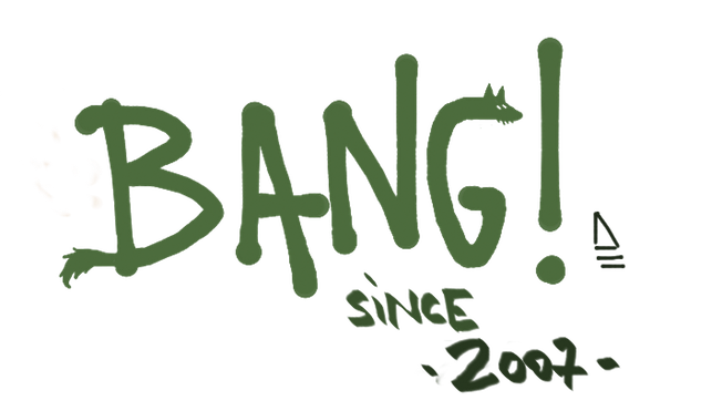 | BANG! |