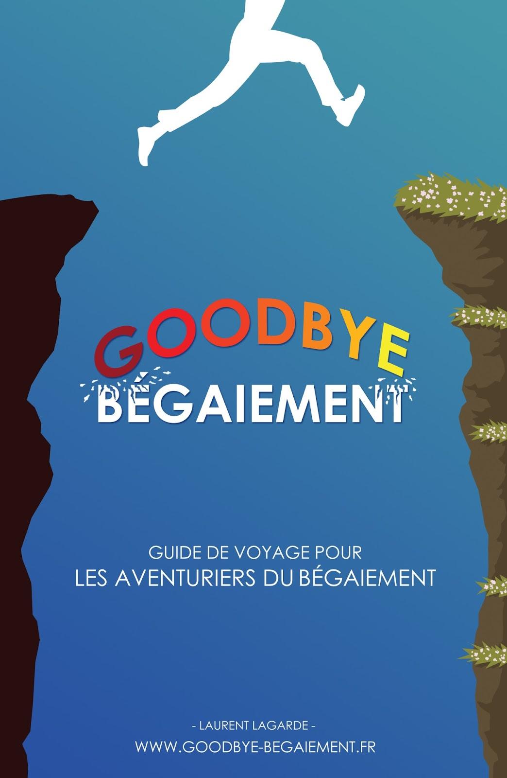 """""""Goodbye Bégaiement"""" : le livre !"""