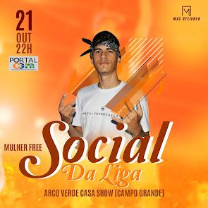 É neste Domingo (21) Social da Liga no Arco Verde Casa Show em Campo Grande