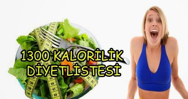 1300 kalorilik diyet 1300 Kalorilik Sağlıklı Diyet