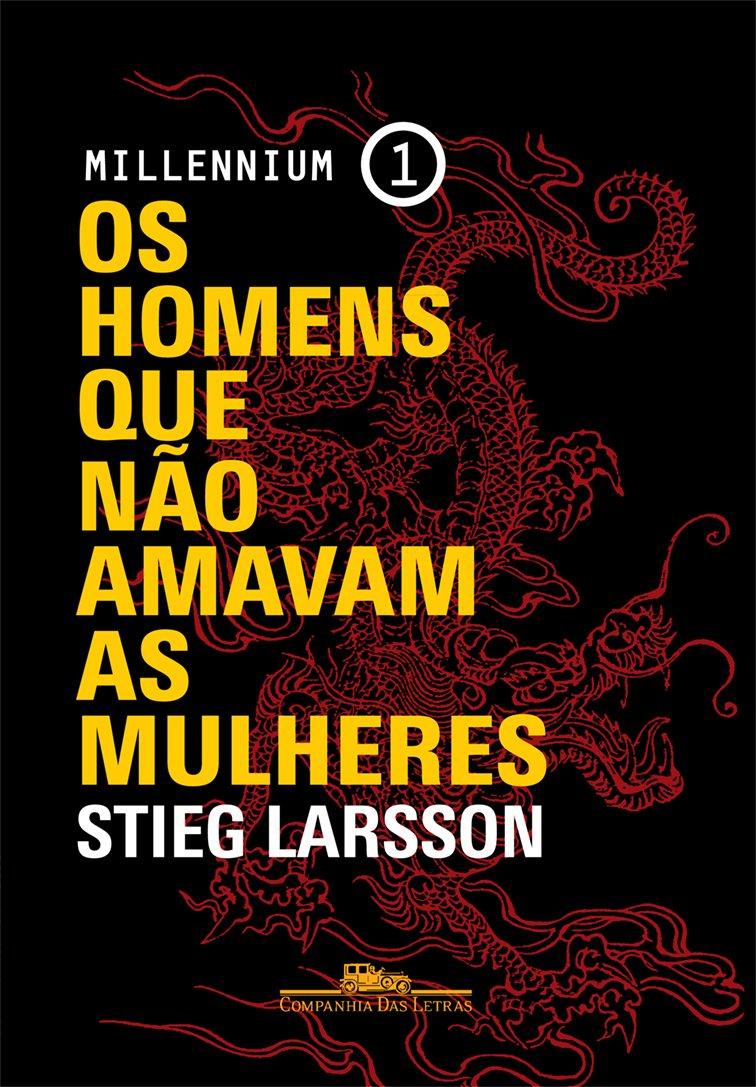 Resenha Favorita: Os Homens que Não Amavam as Mulheres - Stieg Larsson