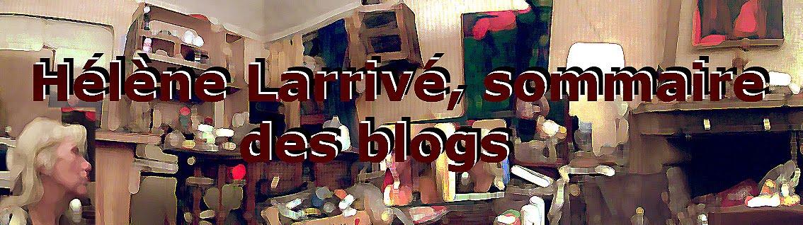 Hélène  Larrive,  sommaire  des  blogs