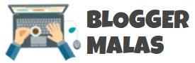 Blogger Malas