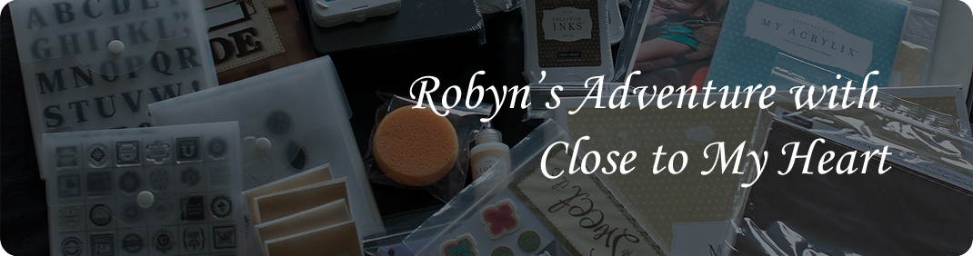 Robyn's Adventure with Close to My Heart