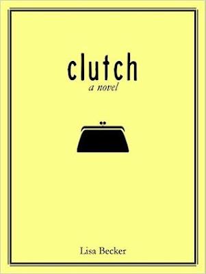 Review: Clutch: A Novel by Lisa Becker
