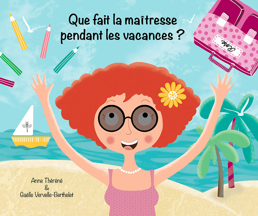 Que fait la maîtresse pendant les vacances ?