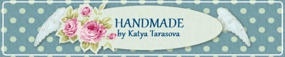 HANDMADE by Katya Tarasova