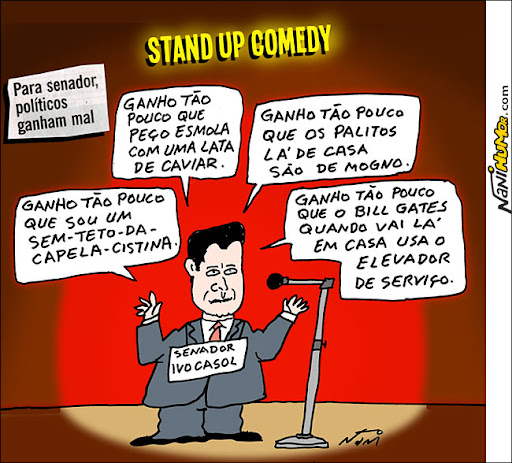 Para senador, políticos ganham mal. stand up comedy