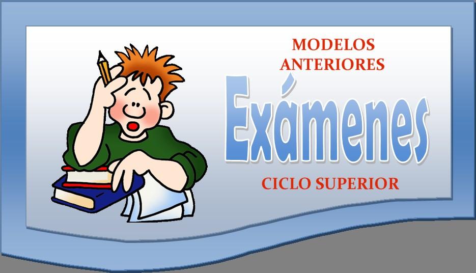 MODELO EXÁMENES LIBRE CICLO SUPERIOR