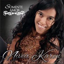 Nívea Karen - Somente Amor 2012