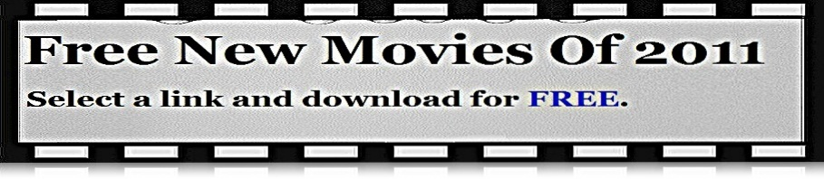 Free New Movies of 2011