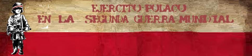EJERCITO POLACO                      EN LA SEGUNDA GUERRA MUNDIAL                      1939 - 1945