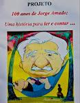 PROJETO 100 ANOS DE JORGE AMADO: UMA HISTÓRIA PARA LER E CONTAR...