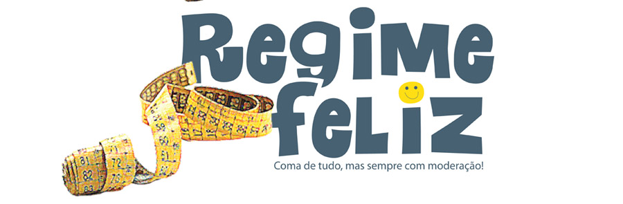 *** Regime Feliz***
