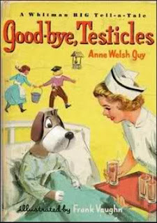 Good-bye Testicles tonsils by Anne Welsh Guy children's fake book
