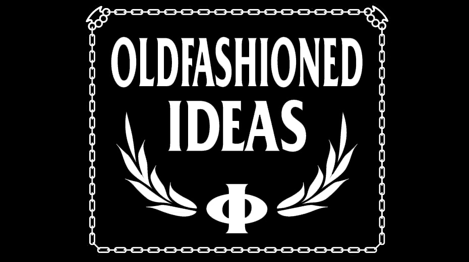 Oldfashioned Ideas