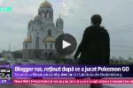 DIGI 24: Blogger rus, arestat după ce a jucat Pokemon într-o biserică