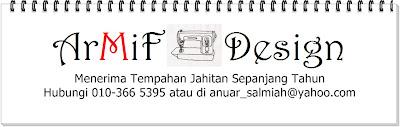 ArMiF Design - Tempahan Jahitan Termurah @ 010-3665395