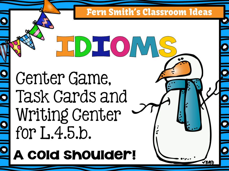 Just Published ~ Fern Smith's Classroom Ideas Idioms ~ Center Game, Task Cards and Writing Center for L.4.5.b