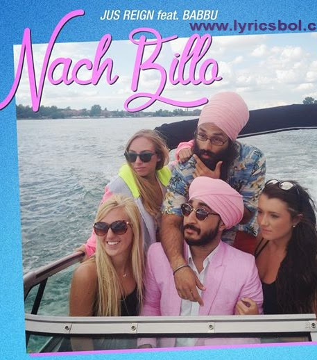 Nach Billo Jus Reign ft. Babbu
