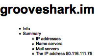 Grooveshark.im : 50.116.111.75 -- courtesy Robtex.com
