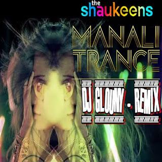Manali Trance - Dj Glouny Remix