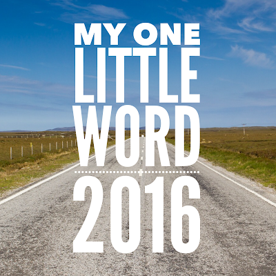 My One Little Word for 2016