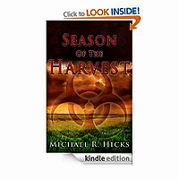 FREE: Season Of The Harvest (Harvest Trilogy, Book 1) by Michael R. Hicks