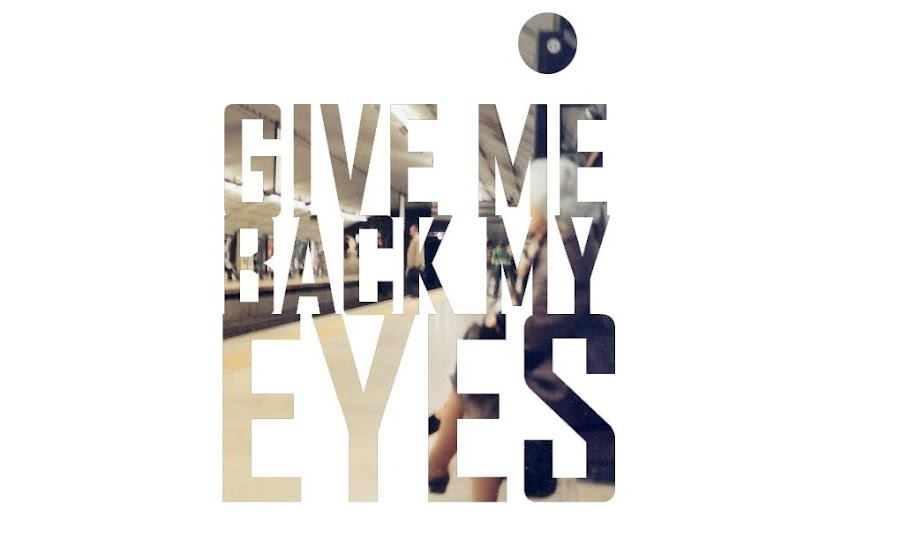 Give me back my Eyes