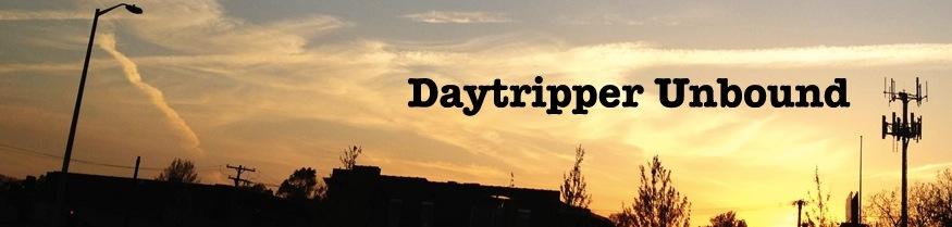 Daytripper Unbound