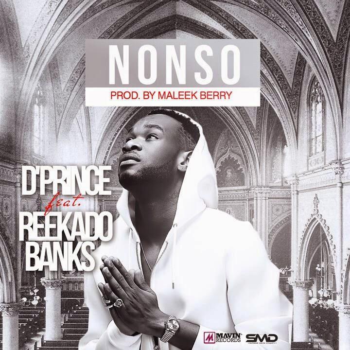 """D'Prince – """"Nonso"""" ft. Reekado Banks"""